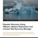 Book Review: Disaster Recovery Using VMware vSphere Replication and vCenter Site Recovery Manager